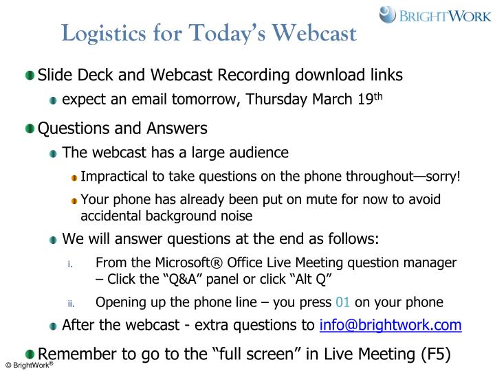 Logistics for today s webcast