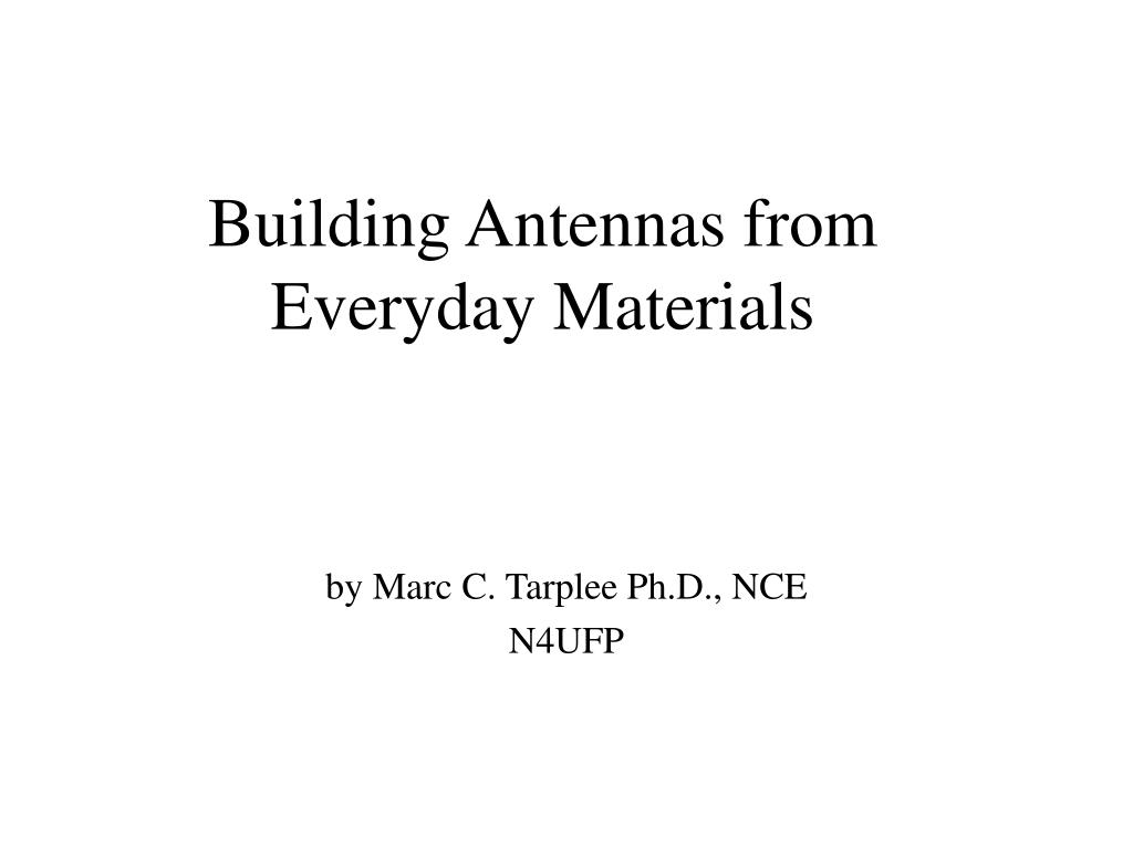 building antennas from everyday materials l.