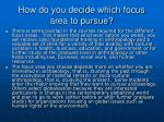 how do you decide which focus area to pursue