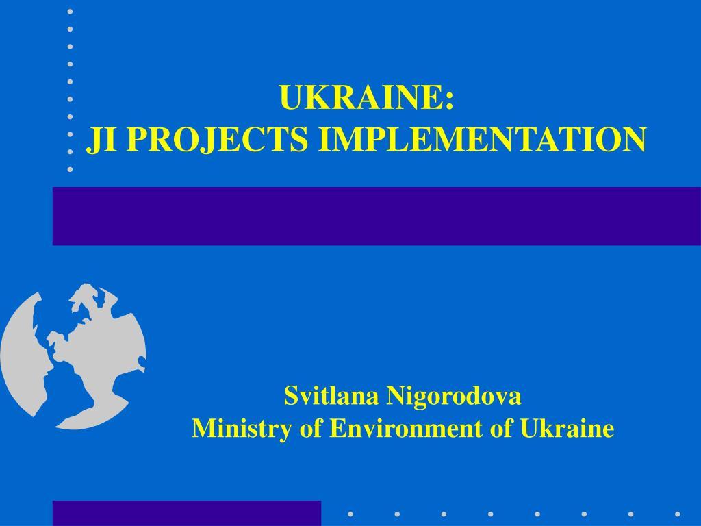 ukraine ji projects implementation l.
