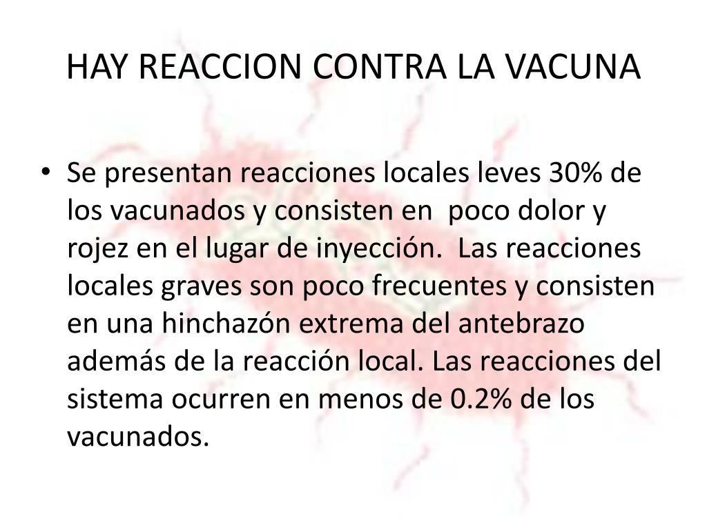 HAY REACCION CONTRA LA VACUNA
