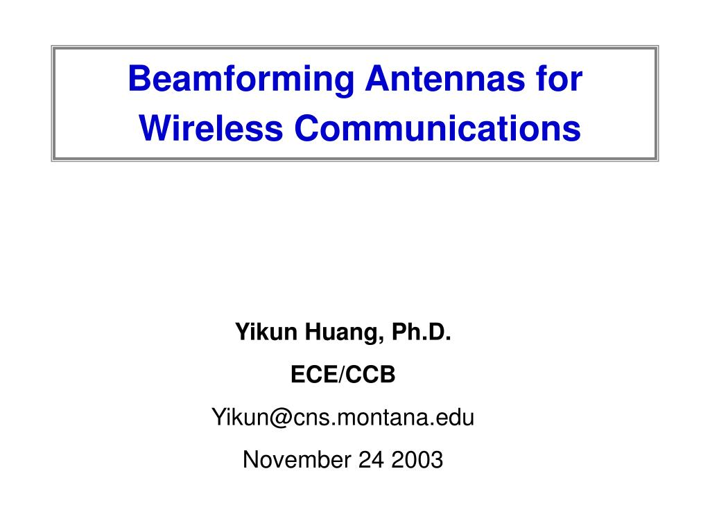 beamforming antennas for wireless communications l.