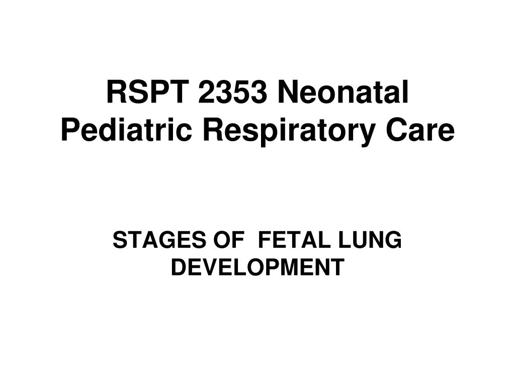 rspt 2353 neonatal pediatric respiratory care l.