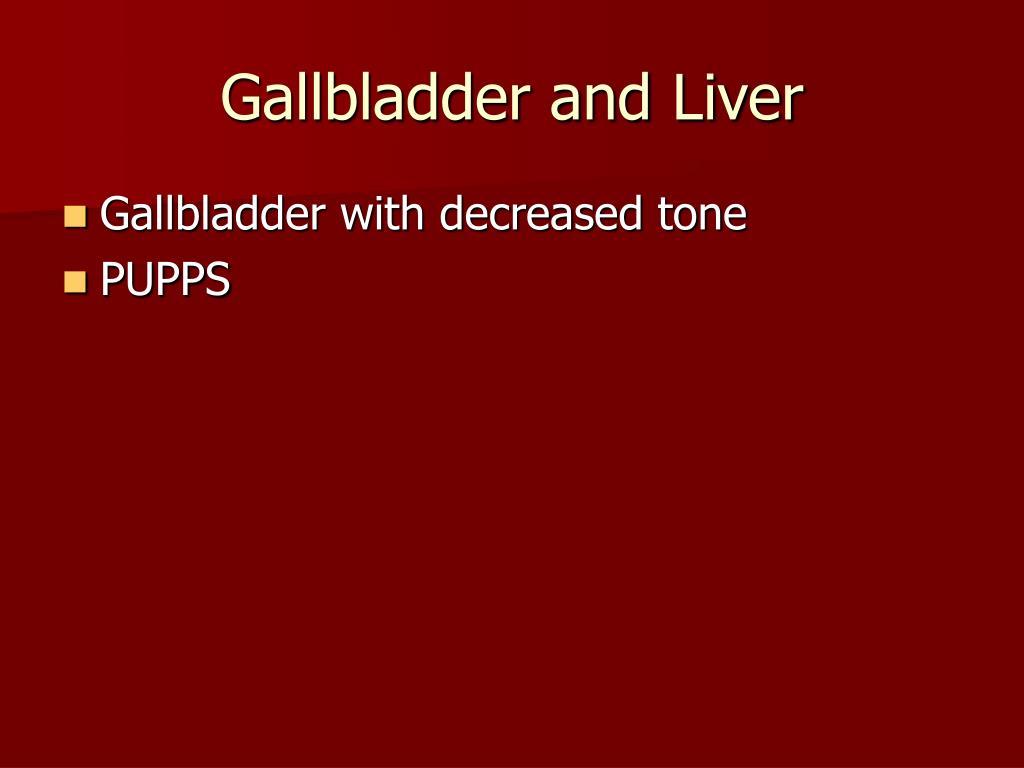 Gallbladder and Liver