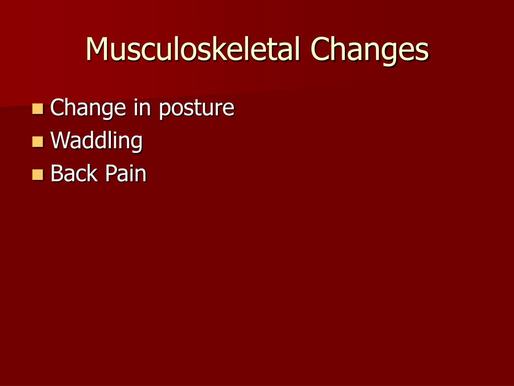 Musculoskeletal Changes