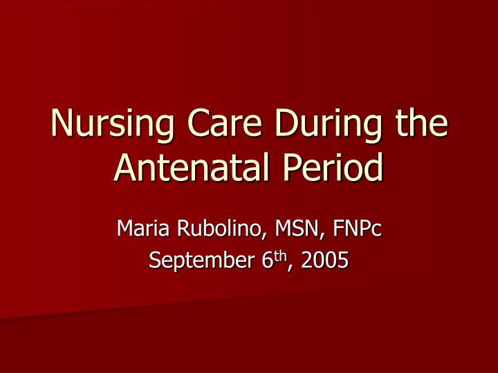 Nursing care during the antenatal period