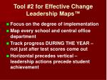 tool 2 for effective change leadership maps