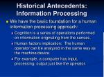 historical antecedents information processing