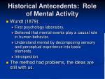 historical antecedents role of mental activity