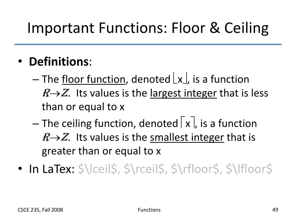 Important Functions: Floor & Ceiling