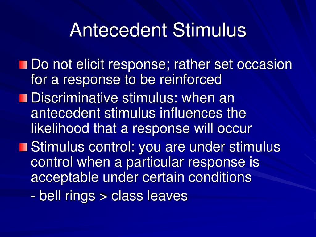Antecedent Stimulus