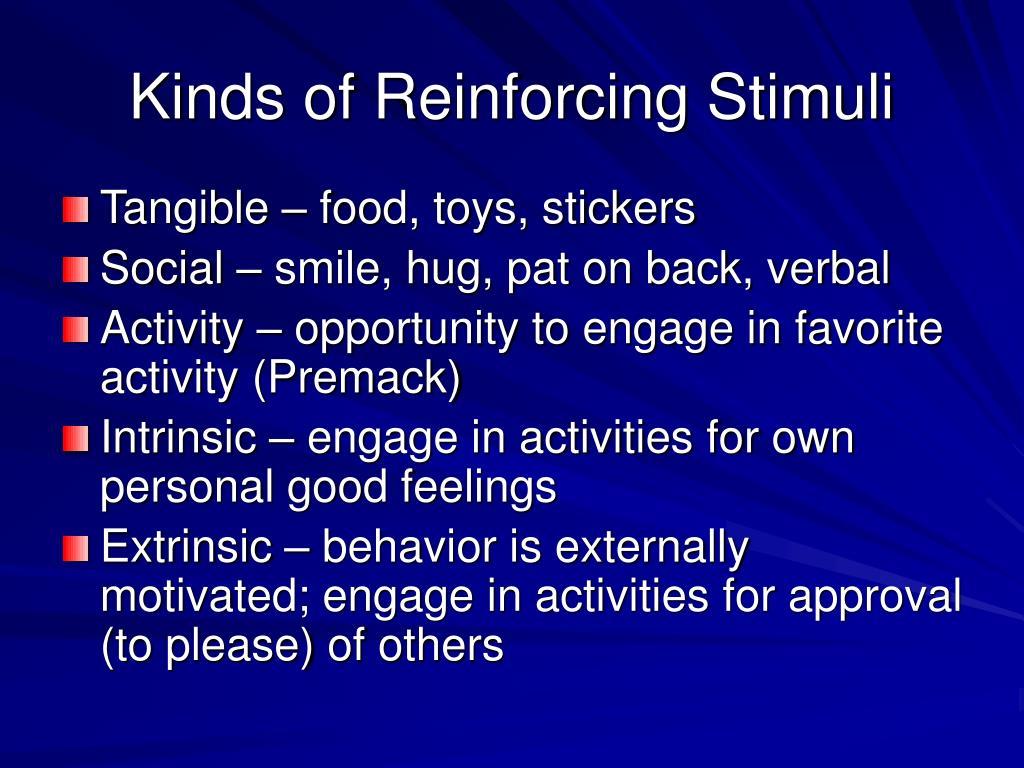 Kinds of Reinforcing Stimuli