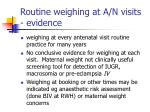 routine weighing at a n visits evidence
