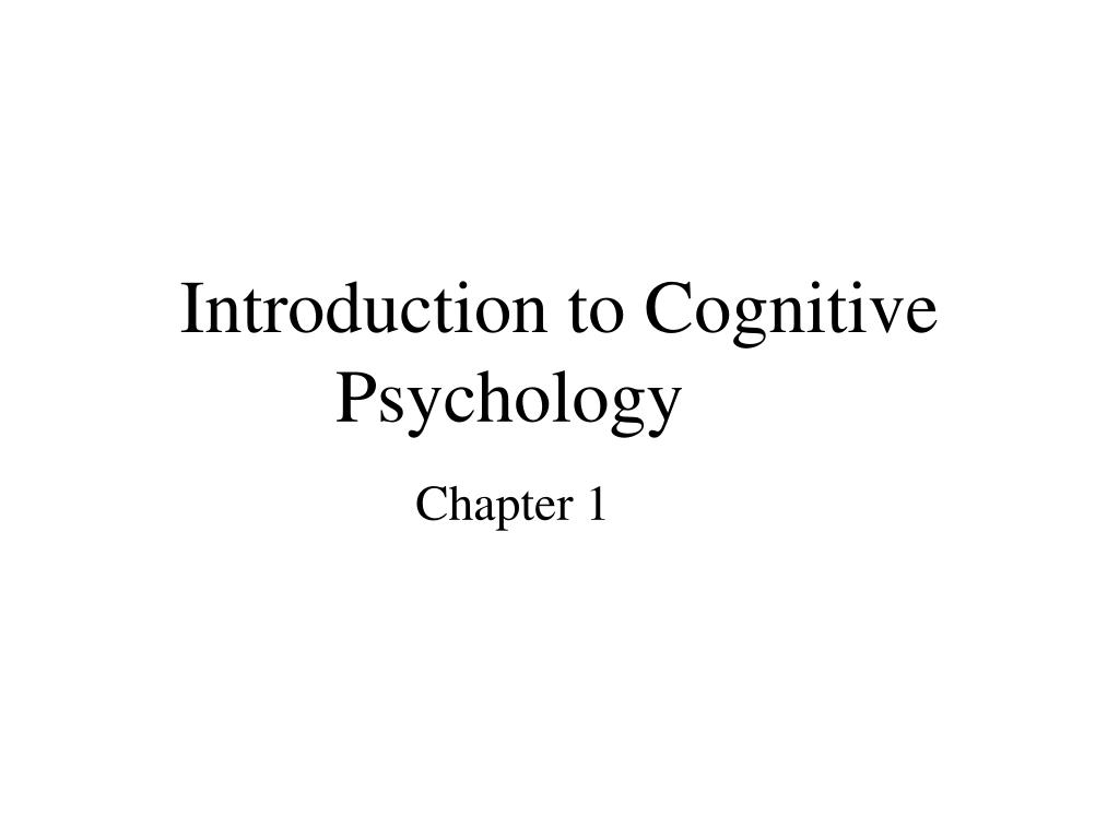 introduction to cognitive psychology l.