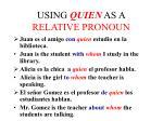 using quien as a relative pronoun