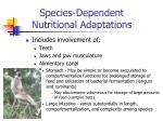 species dependent nutritional adaptations