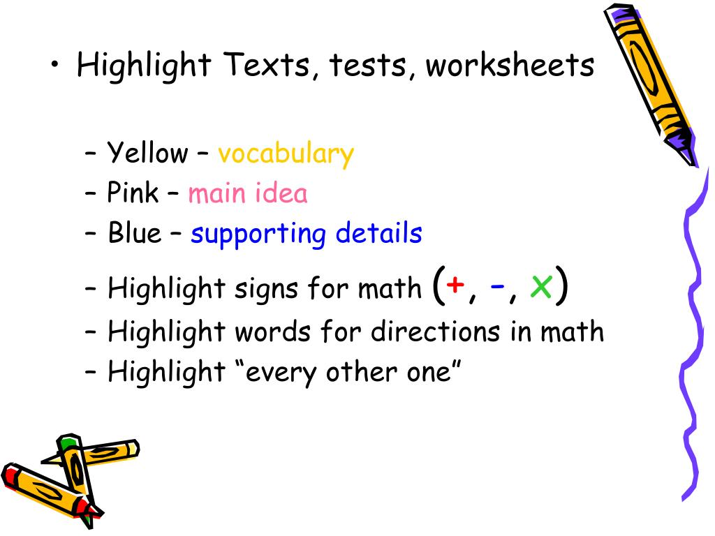 Highlight Texts, tests, worksheets