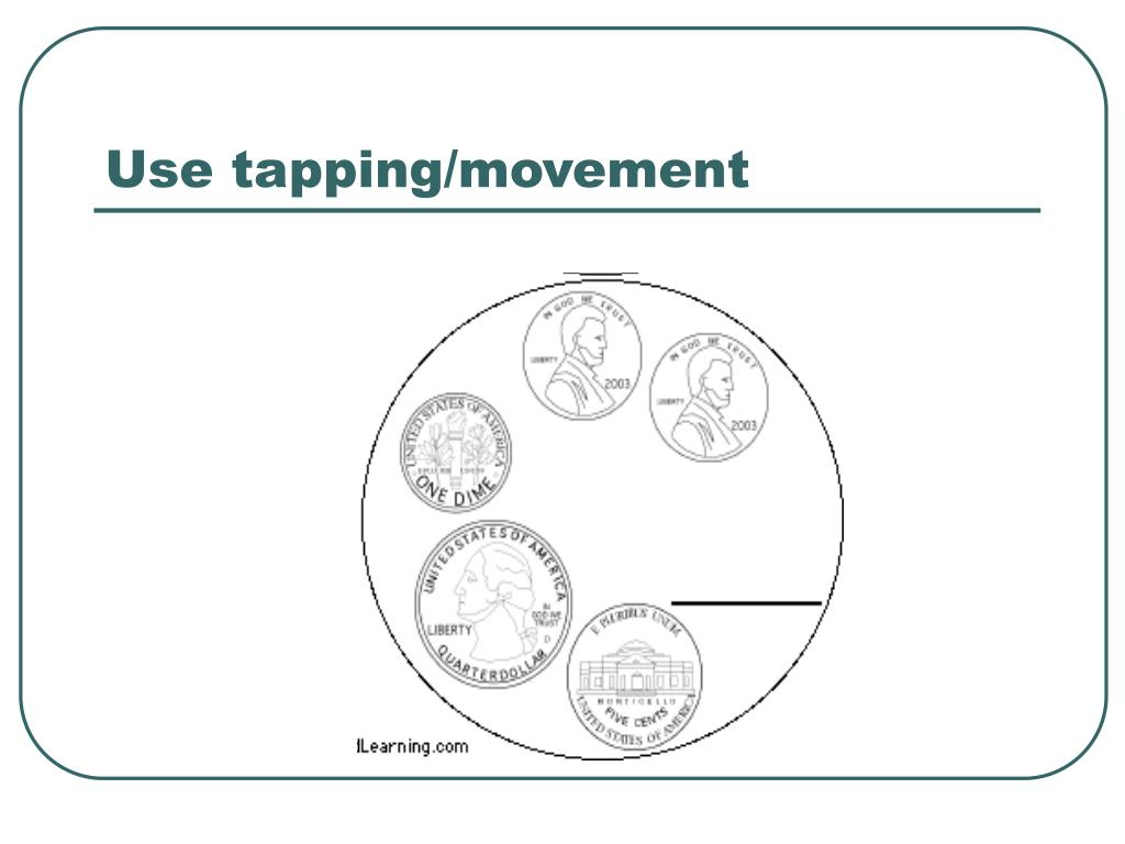 Use tapping/movement