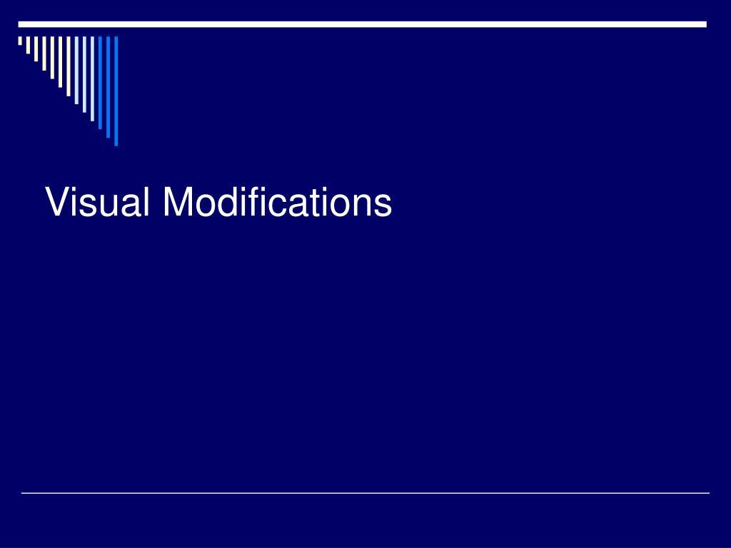 Visual Modifications