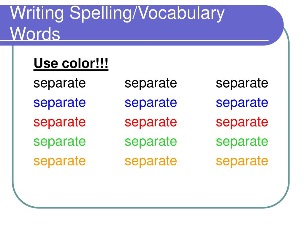 Writing Spelling/Vocabulary Words