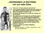 iv adornando la doctrina con sus vidas fieles