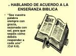 vi hablando de acuerdo a la ense anza biblica
