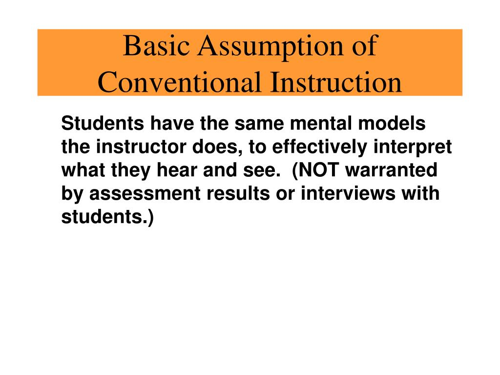 Basic Assumption of Conventional Instruction