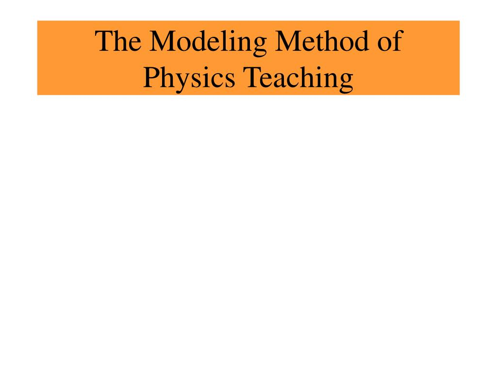 the modeling method of physics teaching l.