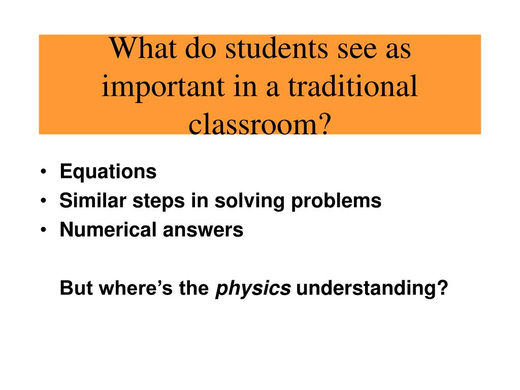What do students see as important in a traditional classroom?