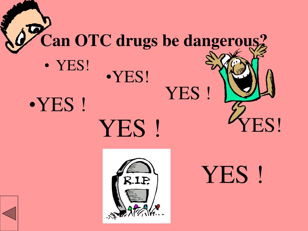 Can OTC drugs be dangerous?