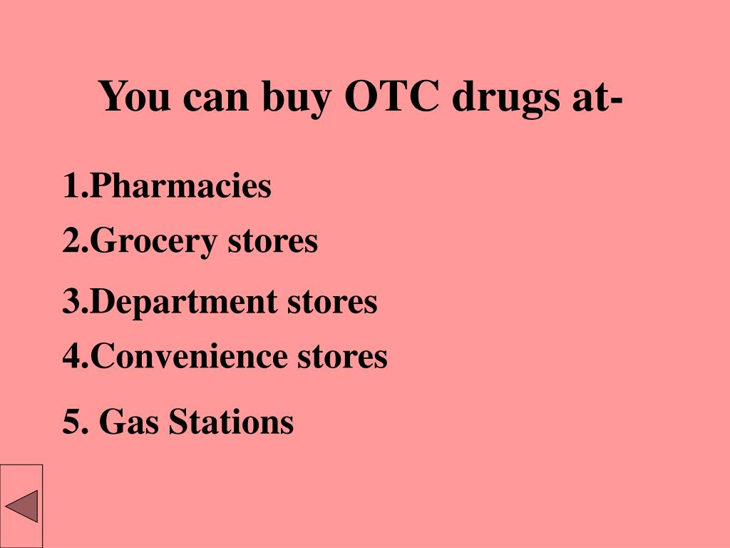 You can buy OTC drugs at-