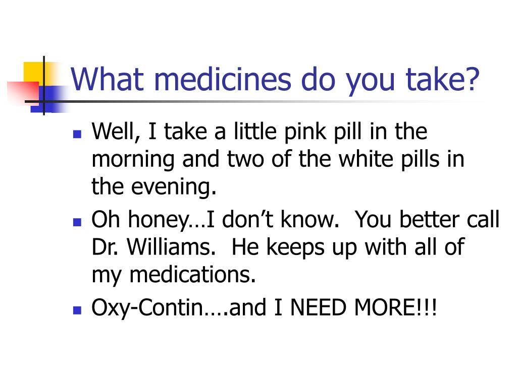 What medicines do you take?