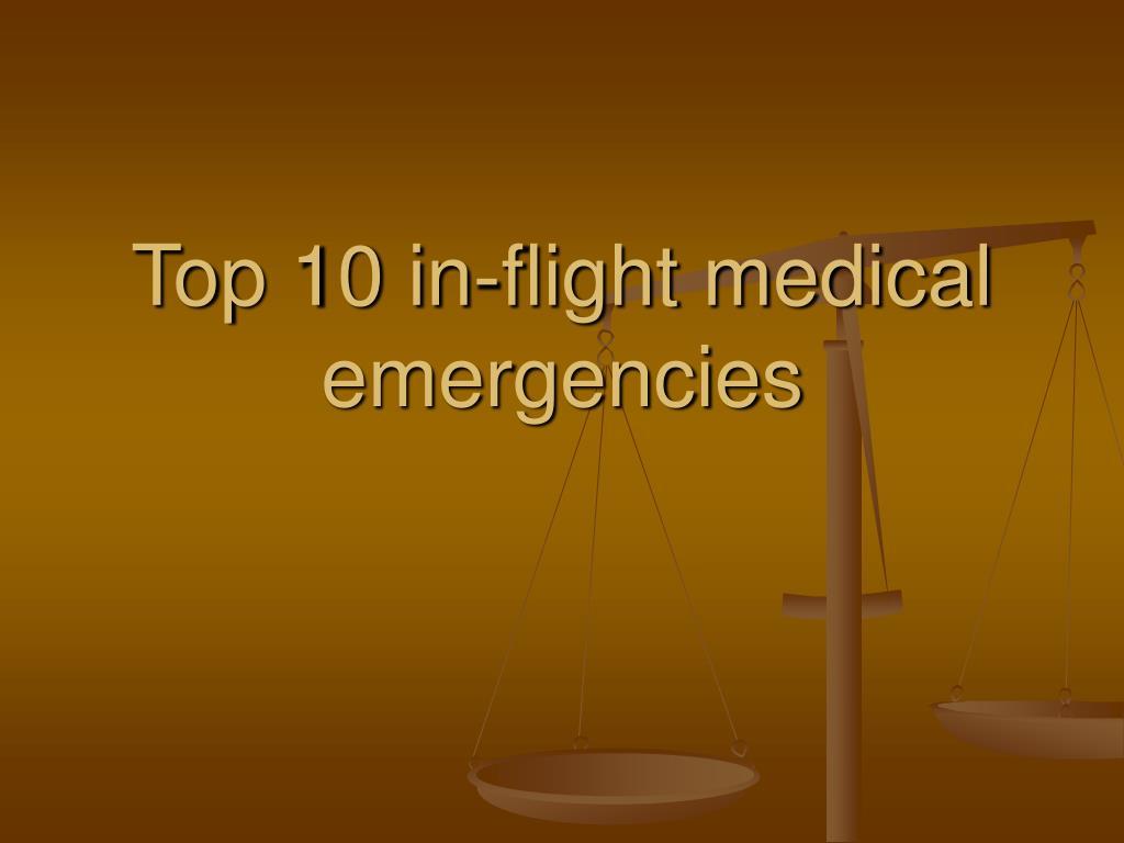 top 10 in flight medical emergencies l.