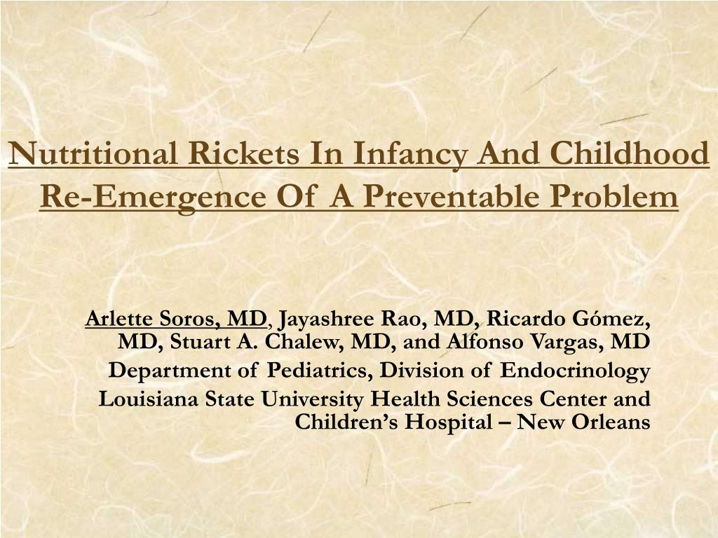nutritional rickets in infancy and childhood re emergence of a preventable problem l.