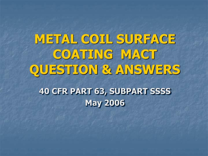 Metal coil surface coating mact question answers