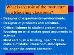 what is the role of the instructor in a modeling classroom