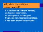 why does conventional instruction fail