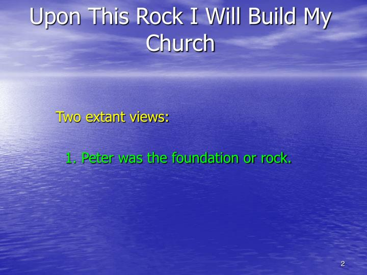 Upon this rock i will build my church2