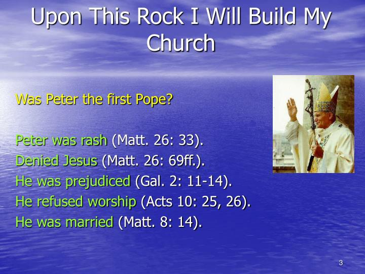 Upon this rock i will build my church3