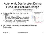 autonomic dysfunction during head up postural change sympathetic excess