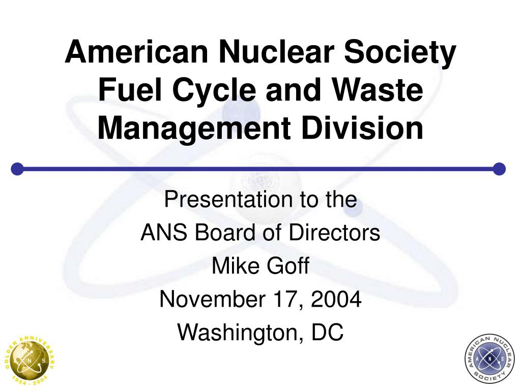 american nuclear society fuel cycle and waste management division l.