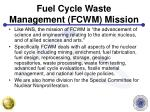 fuel cycle waste management fcwm mission