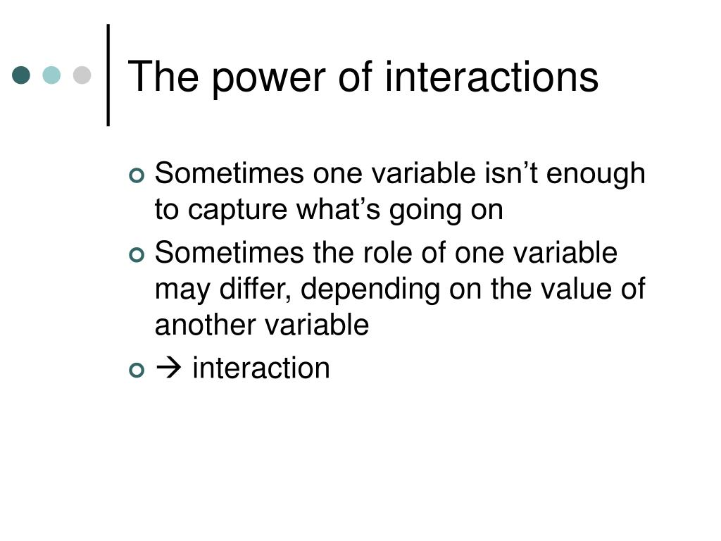 The power of interactions