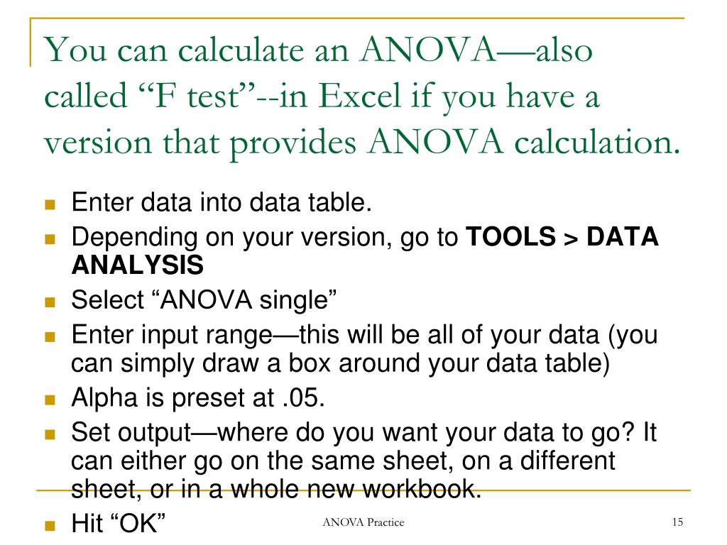 """You can calculate an ANOVA—also called """"F test""""--in Excel if you have a version that provides ANOVA calculation."""