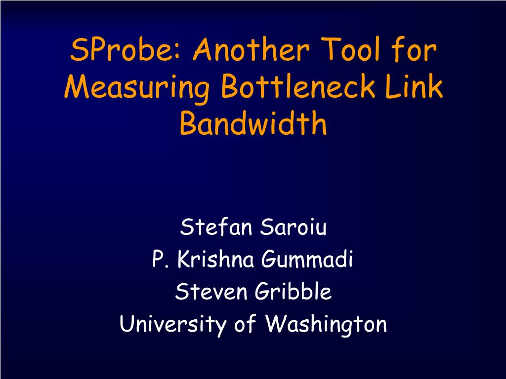 sprobe another tool for measuring bottleneck link bandwidth l.