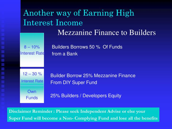 Another way of earning high interest income mezzanine finance to builders