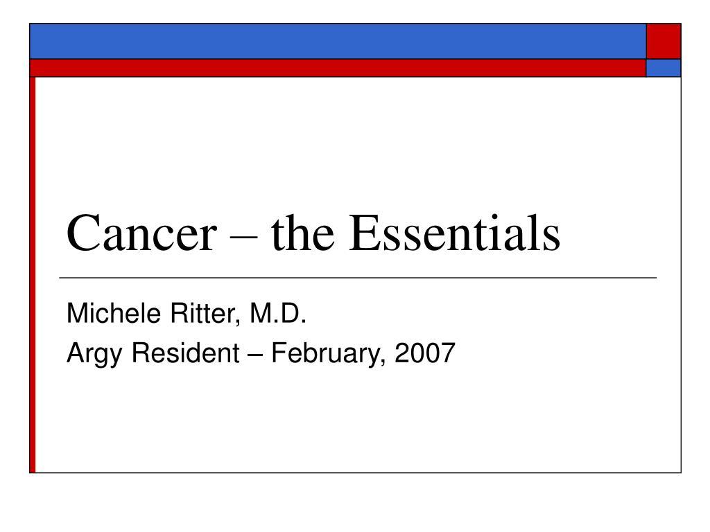 Cancer – the Essentials