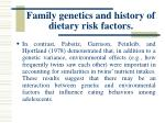 family genetics and history of dietary risk factors22