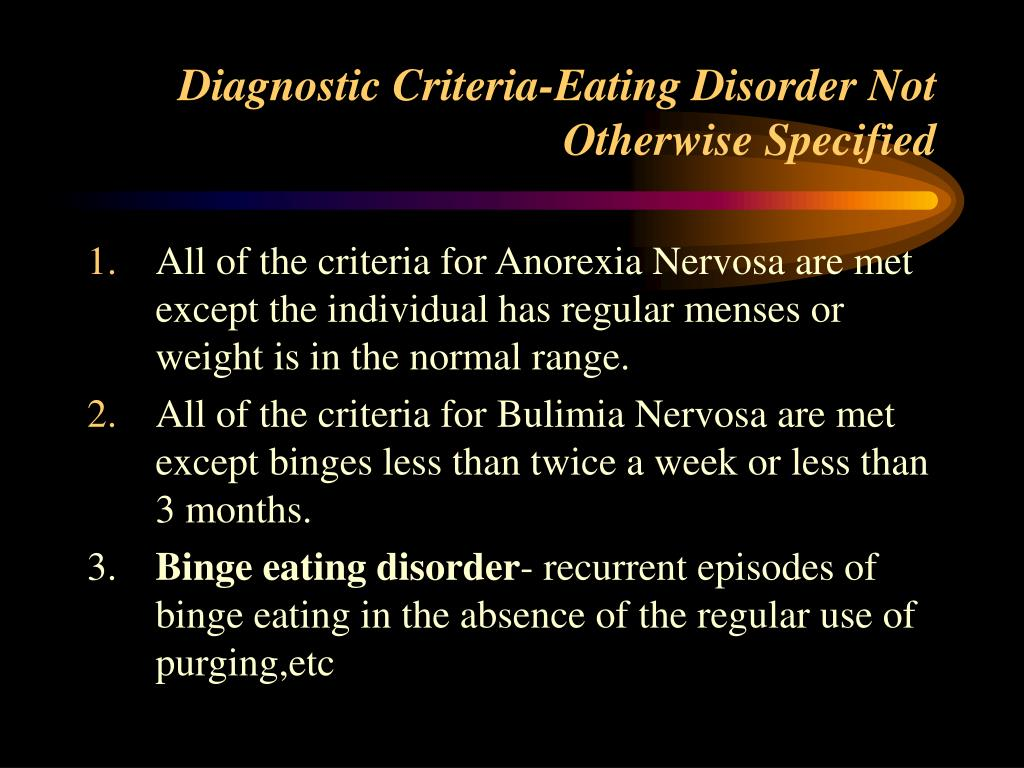 Diagnostic Criteria-Eating Disorder Not Otherwise Specified