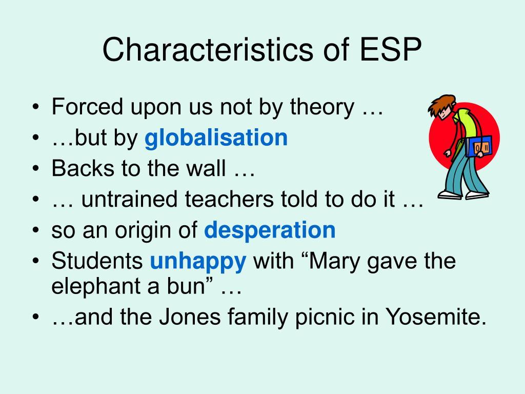 Characteristics of ESP